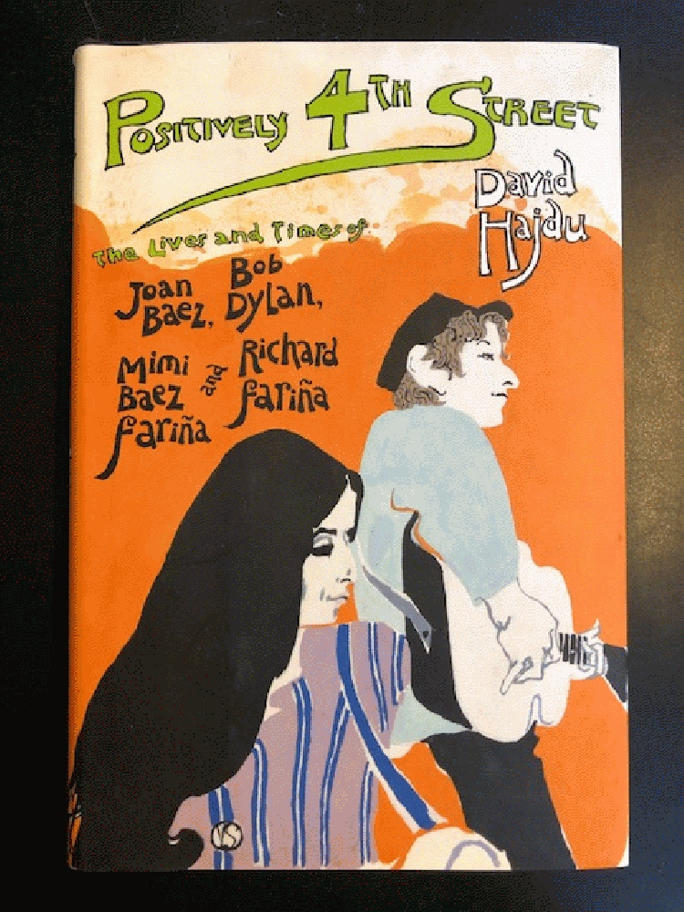 Image for POSITIVELY 4th Street The Lives and Times of Joan Baez,Bob Dylan,Mimi Baez Farina and Richard Farina