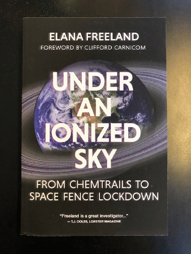 Image for Under an Ionized Sky: From Chemtrails to Space Fence Lockdown