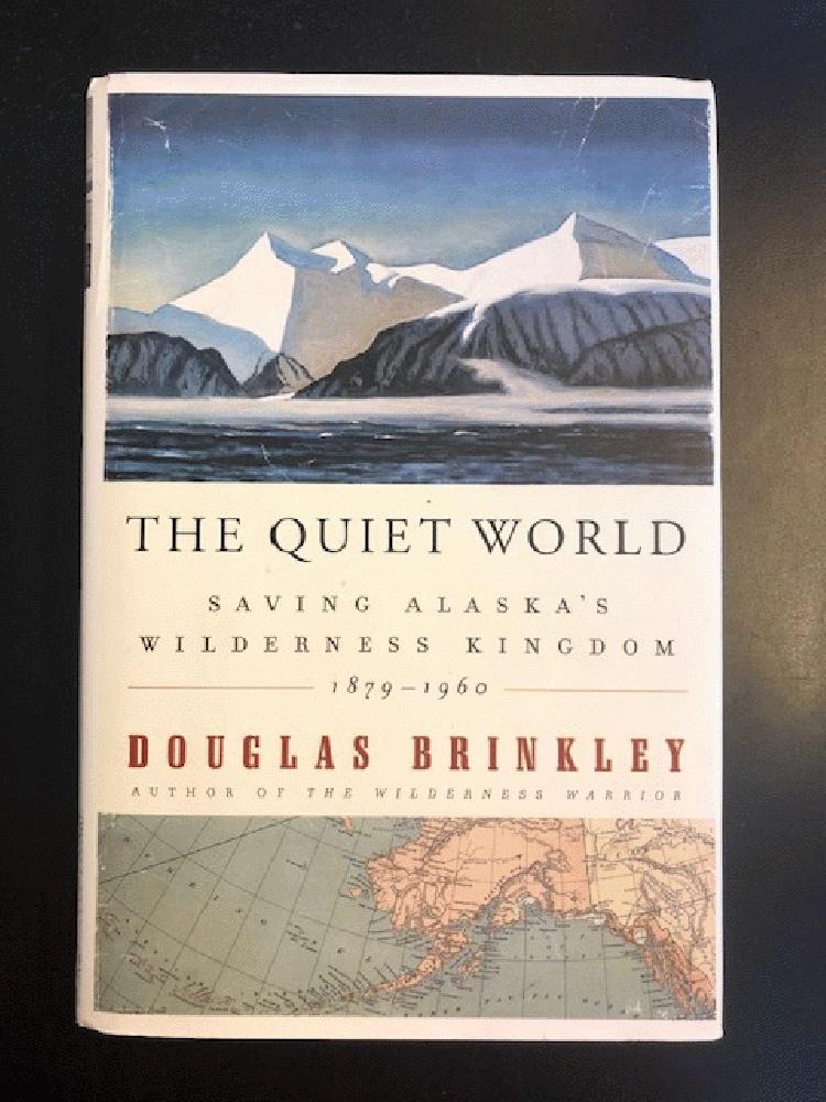 Image for The Quiet World: Saving Alaska's Wilderness Kingdom, 1879-1960