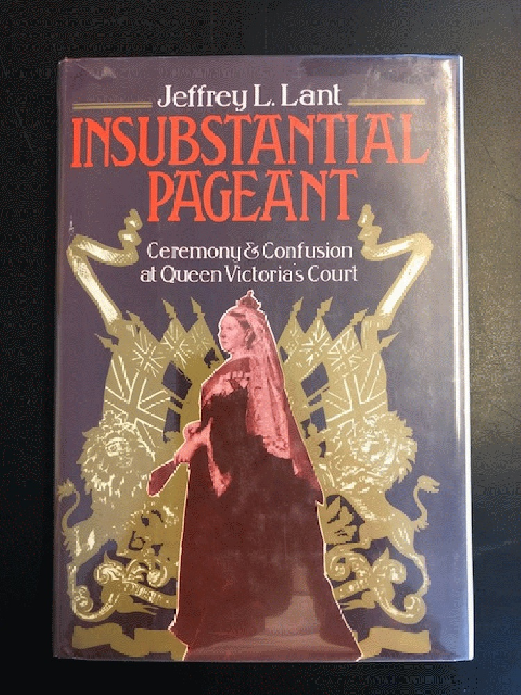 Image for Insubstantial pageant: Ceremony and confusion at Queen Victoria's court