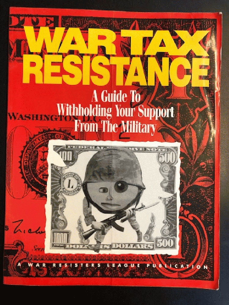 Image for War Tax Resistance: A Guide to Withholding Your Support from the Military