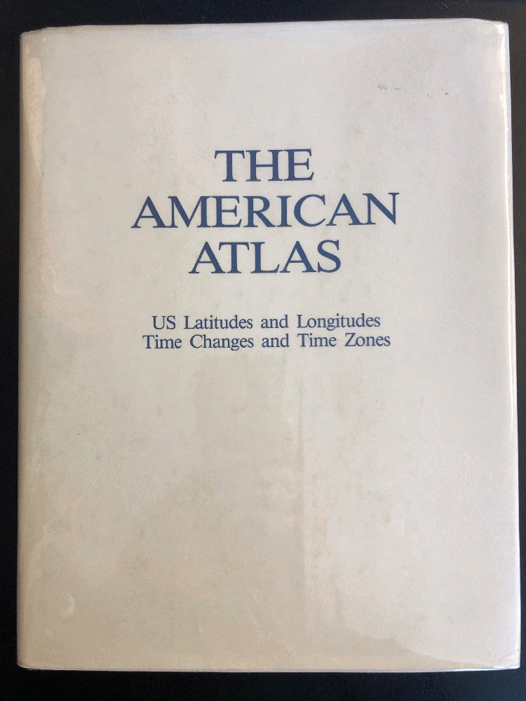 Image for The American atlas: US latitudes and longitudes, time changes, and time zones