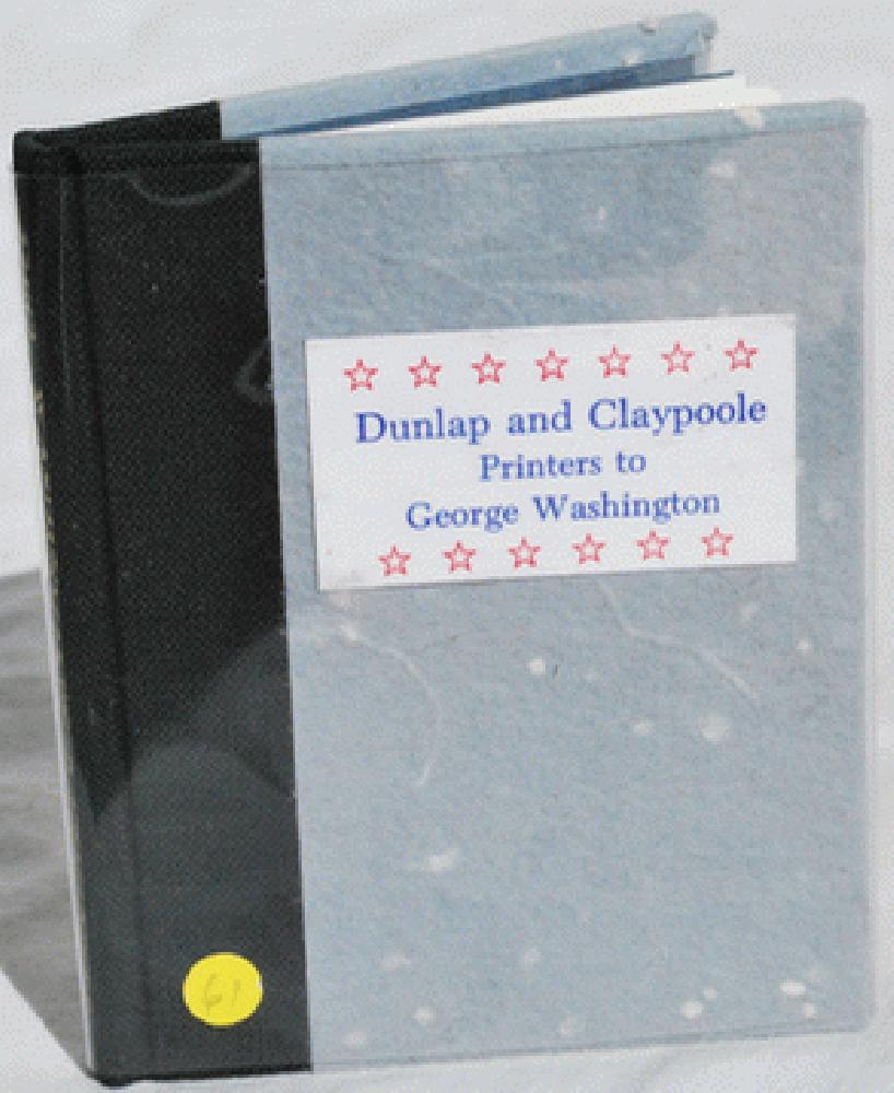 Image for Dunlap and Claypoole: Printers to George Washington and the American Congress.