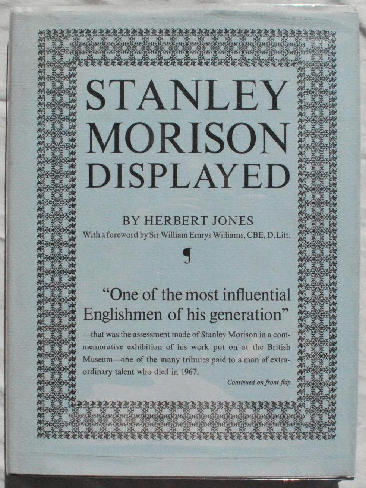 Stanley Morison Displayed: An Examination of His Early Typographic Work., Herbert Jones.