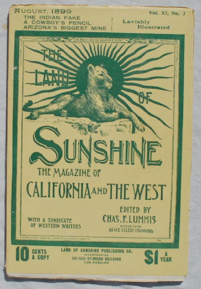 The Land of Sunshine: The Magazine of California and the West., Charles Fletcher Lummis (1859-1928), editor.