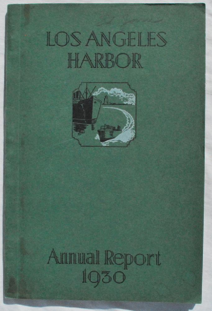 Annual Report of the Board of Harbor Commissioners of the City of Los Angeles, California, U.S.A.  Fiscal Year July 1, 1929 to June 30, 1930., The City of Los Angeles, Board of Harbor Commissioners.