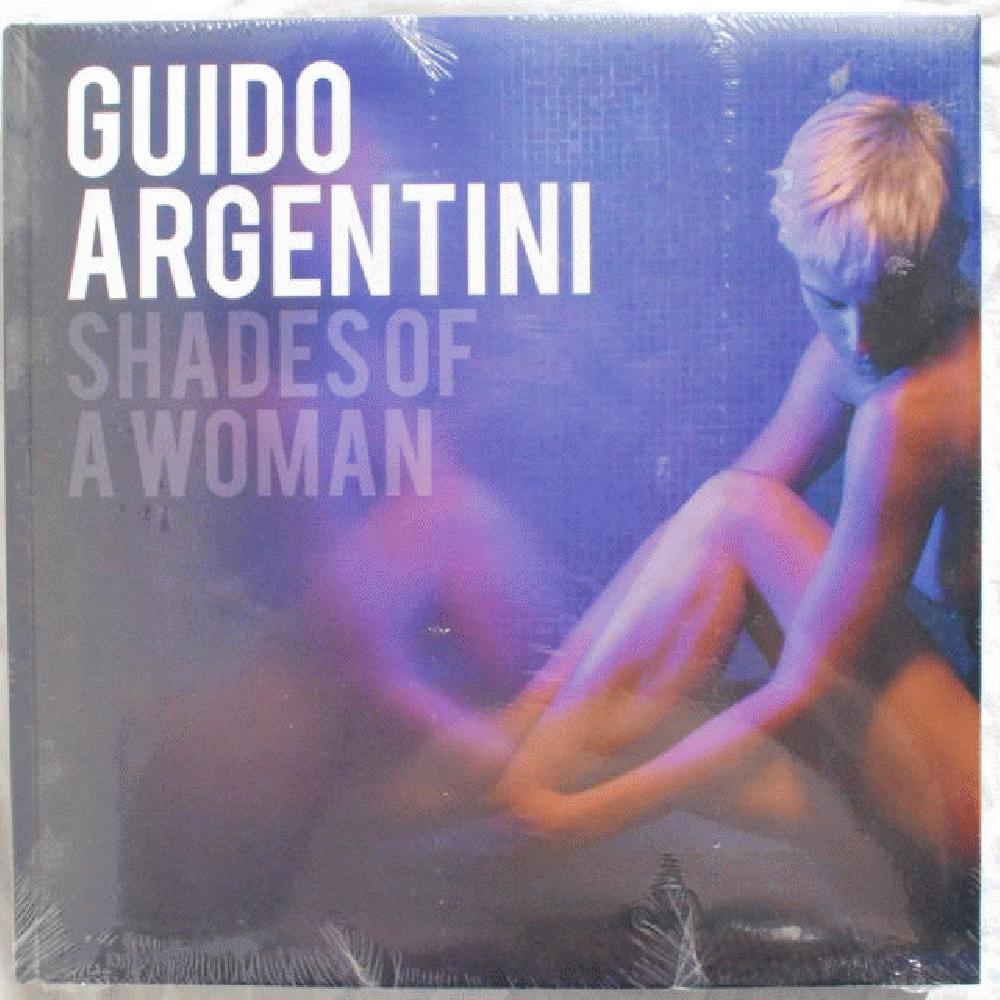 Guido Argentini: Shades of a Woman, Guido Argentini.