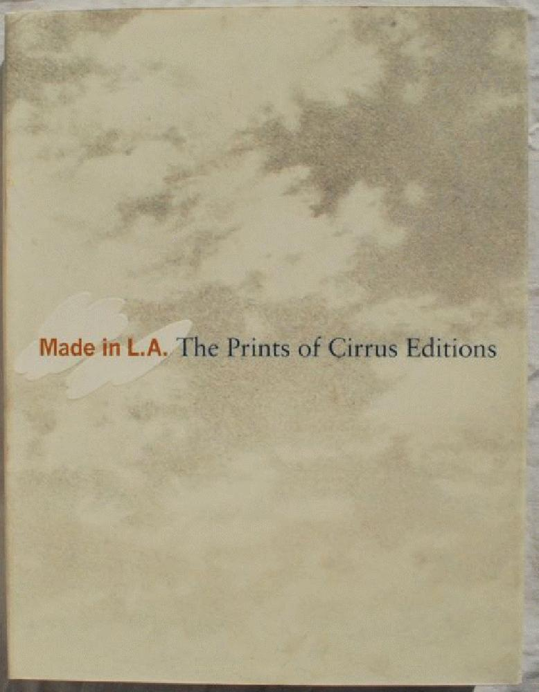 Made In L. A.: The Prints of Cirrus Editions., Bruce Davis, editor.
