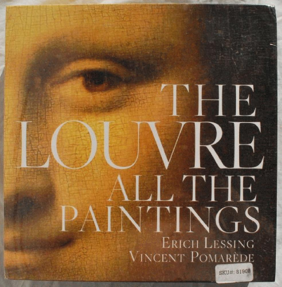 Louvre: All the Paintings., Vincent Pomarède and Erich Lessing.