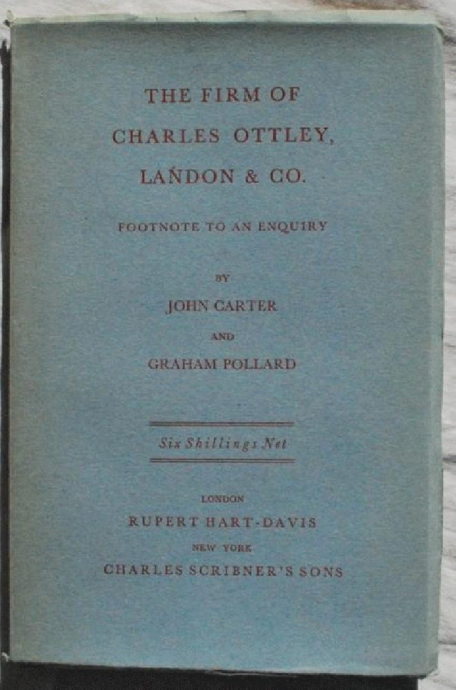 The Firm of Charles Ottley, Landon & Co. Footnote to an Enquiry., John Waynflete Carter (1905-1975) and Graham Pollard (1903-1976).