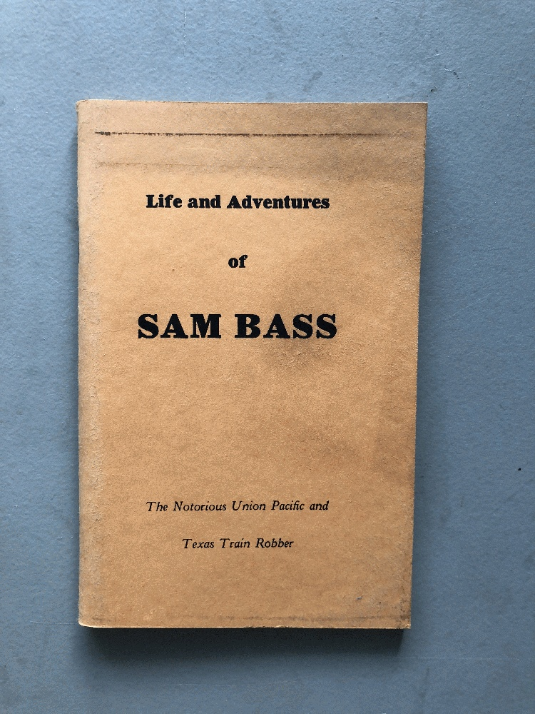 The Life And Adventures Of Sam Bass, anonymous