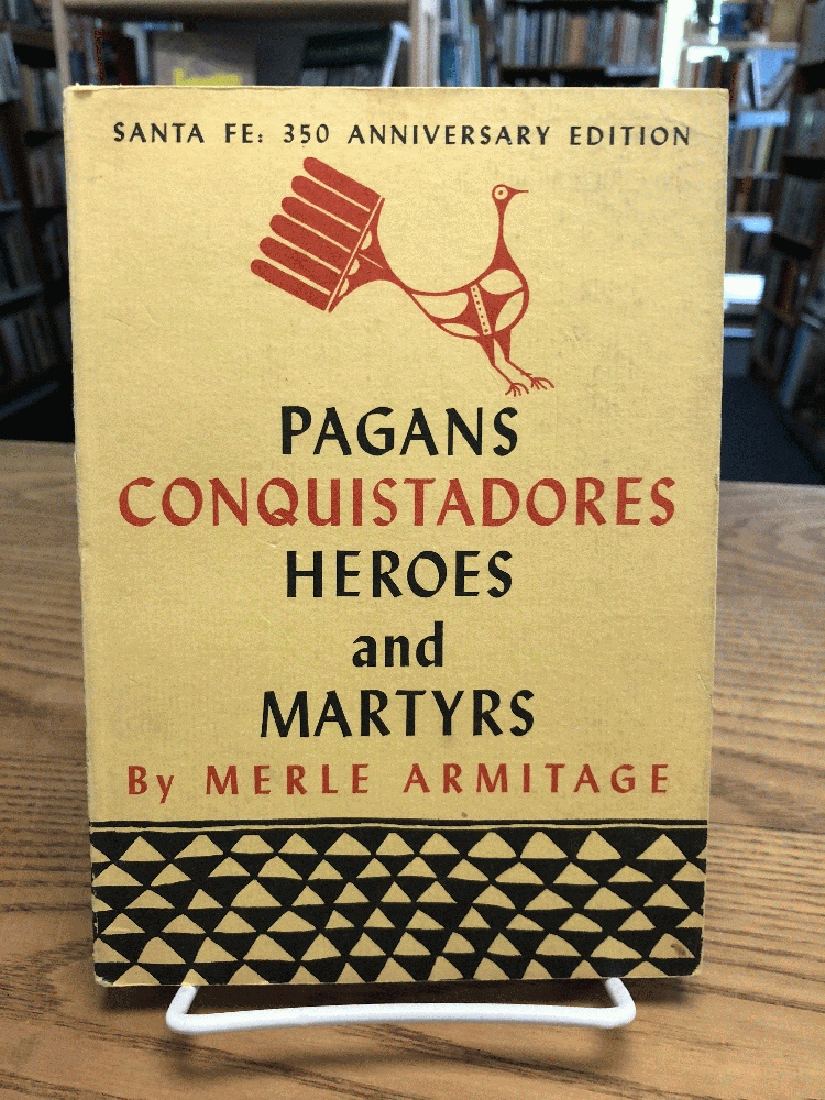 Pagans, Conquistadores, Heroes, and Martyrs: The Spiritual Conquest of America, Armitage, Merle; Ortega, Peter Ribera