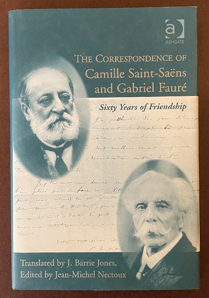 Image for The Correspondence of Camille Saint-Sans and Gabriel Faur: Sixty Years of Friendship