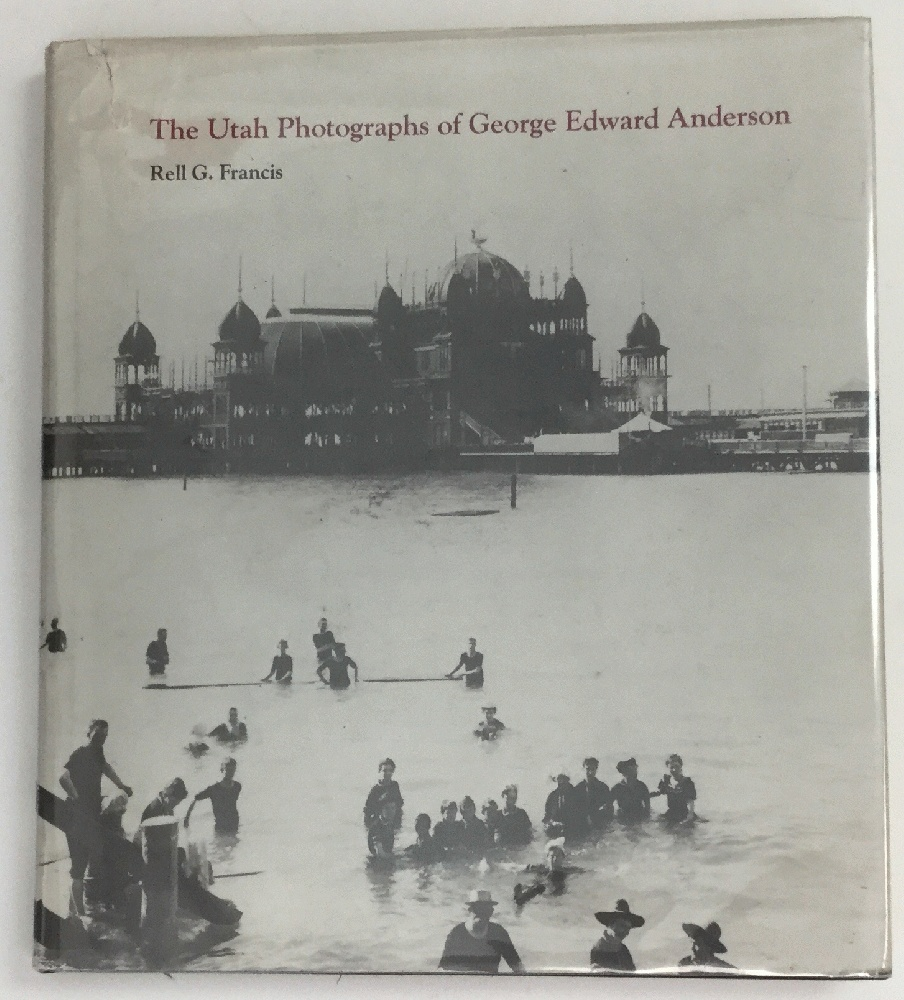 Image for The Utah Photographs of George Edward Anderson