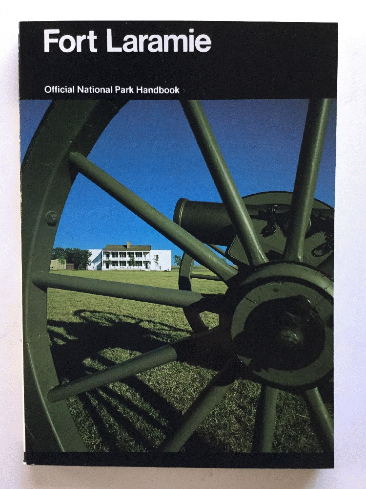 Fort Laramie and the Changing Frontier: Fort Laramie National Historic Site, Wyoming (National Park Service Handbook), Lavender, David