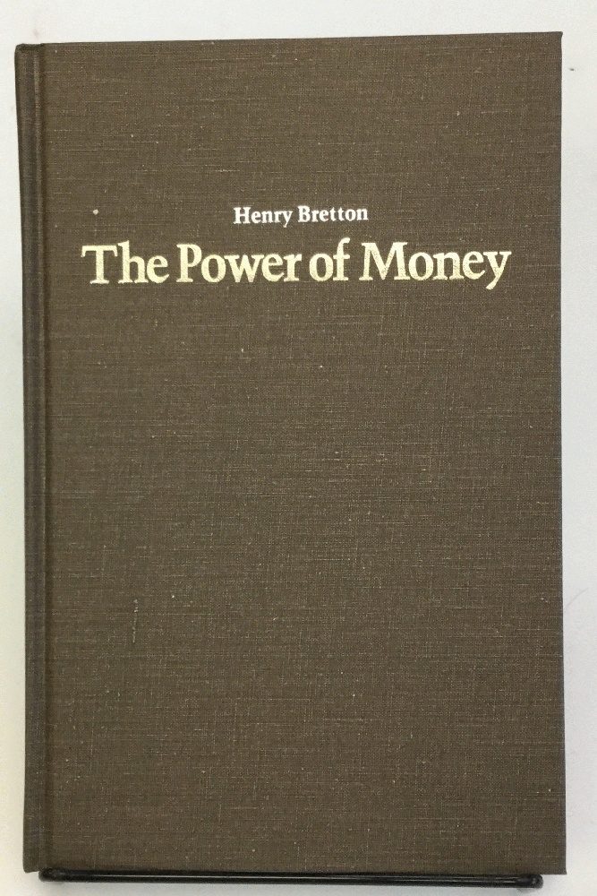 Image for The Power of Money: A Political-Economic Analysis with Special Emphasis on the American Economic System